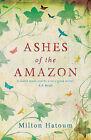 Ashes of the Amazon by Milton Hatoum (Paperback, 2009)