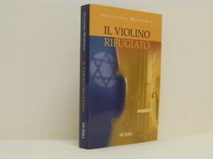 Il-violino-rifugiato-Gualtiero-Morpurgo-Mursia-Milano-2006