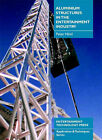 Aluminium Structures in the Entertainment Industry by Peter Hind (Paperback, 2001)