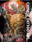 Chinese Tattoo Art von Fino Huang und Roxanne Yang (2011, Kunststoffeinband)