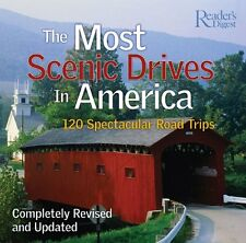 The Most Scenic Drives in America : 120 Spectacular Road Trips by Reader's Digest Editors (2005, Hardcover, Revised)