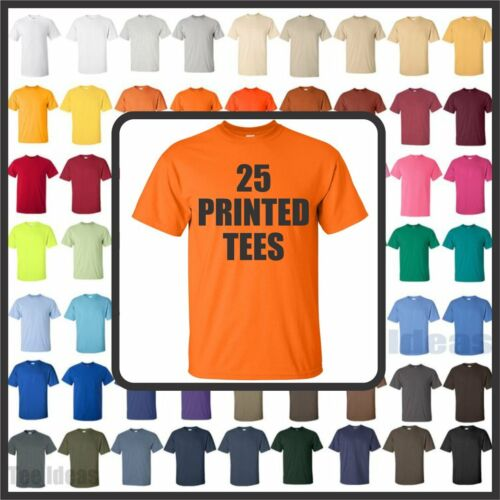 25 CUSTOM SCREEN PRINTED T-SHIRTS ANY COLOR TSHIRT ONE COLOR INK 100/% COTTON TEE