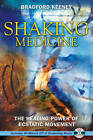 Shaking Medicine: The Healing Power of Ecstatic Movement by Bradford P. Keeney (Paperback, 2007)