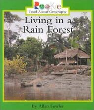 Rookie Read-About Geography Ser. Peoples and Places: Living in a Rain Forest...