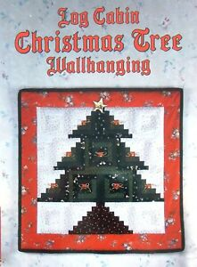 Log Cabin Christmas Tree Quilt.Details About Log Cabin Christmas Tree Wallhanging Quilt Book 1990 Eleanor Burns