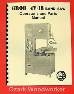 Grob 4V-18 Bandsaw /& RWA RWB Blade Welder Operator /& Parts List Manual #579