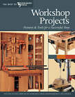 Workshop Projects: Fixtures and Tools for a Successful Shop by Woodworker's Journal (Paperback, 2008)