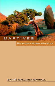 Captives-Sold-for-a-Horse-And-Mule-Paperback-by-Darnall-Samme-Gallaher-B