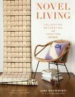 Novel Living: Collecting, Decorating, and Crafting With Books by Lisa Occhipinti (Hardback, 2014)