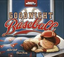 Sports Illustrated Kids Bedtime Bks.: Goodnight Baseball by Michael Dahl (2013, Hardcover)