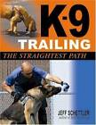 K-9 Trailing: The Straightest Path by J. Schettler (Paperback, 2011)