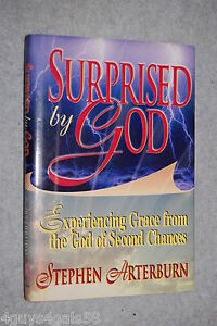 Surprised-by-God-by-Stephen-Arterburn-and-Rob-Wilkins-1997-Hardcover-NEW