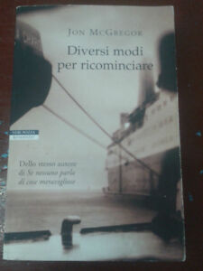 Jon McGregor - DIVERSI MODI PER RICOMINCIARE - 2006 - 1° Ed. Neri Pozza