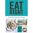 Eat Right: Traditional Food Wisdom to Sustain Us Today by Nick Barnard (Hardback, 2016)