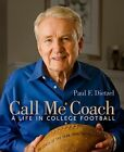 Call Me Coach: A Life in College Football by Paul Dietzel (Hardback, 2008)