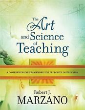 The Art and Science of Teaching : A Comprehensive Framework for Effective...
