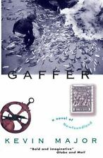 Gaffer : A Novel of Newfoundland by Kevin Major (1998, Paperback)