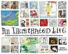 An Illustrated Life: Drawing Inspiration from the Private Sketchbooks of Artists, Illustrators and Designers by Danny Gregory (Paperback, 2008)