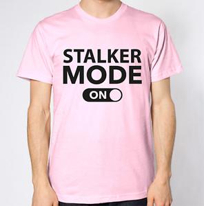 Stalker Mode On T-Shirt