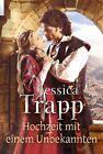 Hochzeit mit einem Unbekannten von Jessica Trapp (2012, Taschenbuch)