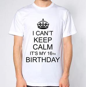 Je ne peux pas garder calme il est mon 16th anniversaire t-shirt happy naissance jour top seize