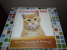 IF CATS COULD TALK - The Meaning of Meow. Hardcover Novelty Book