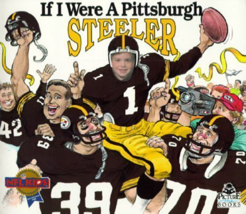 If I Were a Pittsburgh Steeler by Joseph C. D'Andrea