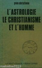 """Livre Esotérisme """" L'Astrologie le Christianisme et l'Homme """" ( No 932 ) Book"""