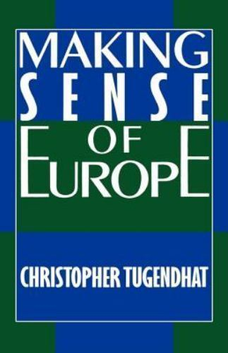 Making Sense of Europe, Tugendhat, Very Good Book