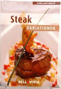 STEAK Variationen + Kochbuch + Ratgeber mit raffinierten Rezepten (51-14)