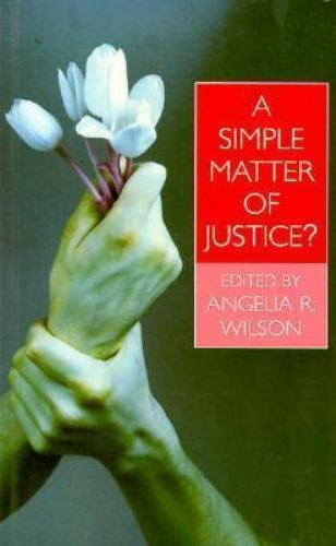 A Simple Matter of Justice? by Wilson, Angelia R.