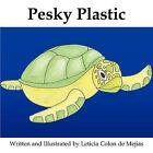 Pesky Plastic by Leticia Colon de Mejias (Paperback, 2009)