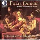 Folie Douce (Sweet Folly) Renaissance Improvisations (1999)