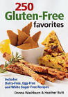 250 Gluten-free Favourites: Includes Dairy-free Egg-free and White Sugar-free Recipes by Donna Washburn, Heather Butt (Paperback, 2009)