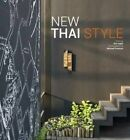 New Thai Style by Kim Inglis, Michael Freeman (Hardback, 2016)