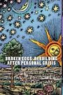 Broken Eggs: Rebuilding After Personal Crisis: Pick Up the Pieces, Transcend, Become Your Fame and Gift to the World, and Make Some by Charles K Bunch PH D (Paperback / softback, 2012)