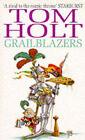 Grailblazers by Tom Holt (Paperback, 1994)