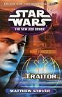 Star Wars the New Jedi Order - Legends: Traitor 13 by Matthew Stover (2002, Paperback)