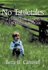 No Tattletales a Little Girl Learns to Hold Her Tongue by Betty B. Cantwell