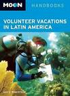 Moon Volunteer Vacations in Latin America by Amy E. Robertson (Paperback, 2013)