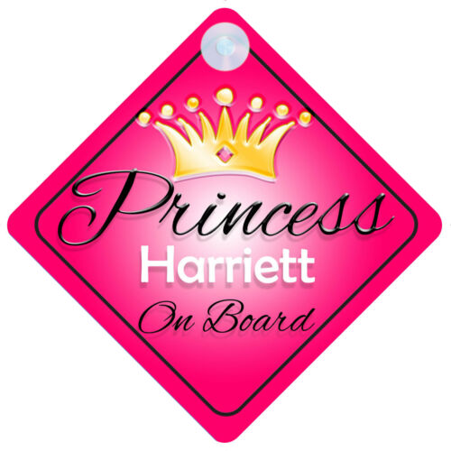 Princess Harriett On Board Personalised Girl Car Sign Child Gift 001