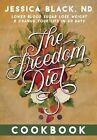 The Freedom Diet Cookbook by Jessica Black (Spiral bound, 2016)