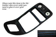 BLUE STITCH CENTRE DASH SURROUND LEATHER SKIN COVER FITS MG MGF MK1 1995-2000