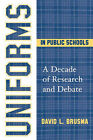 Uniforms in Public Schools: A Decade of Research and Debate by ScarecrowEducation (Paperback, 2005)