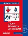 Grundtätigkeiten Löscheinsatz von Hans Kemper (2012, Taschenbuch)
