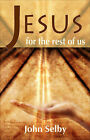 Jesus for the Rest of Us by John Selby (Paperback, 2006)