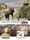 State of the World 2004: Progress Towards a Sustainable Society: 2004 by Worldwatch Institute (Paperback, 2004)