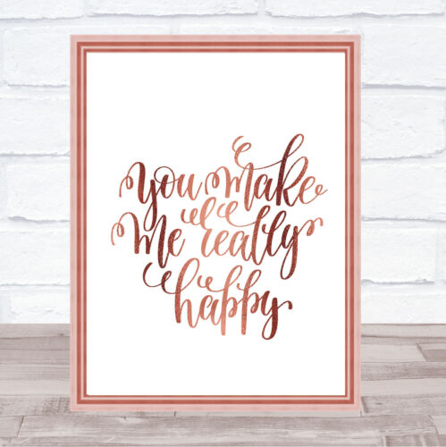 You Make Me Really Happy Quote Print Poster Rose Gold Wall Art