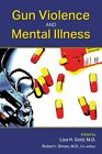 Gun Violence and Mental Illness by American Psychiatric Association Publishing (Paperback, 2015)