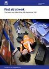 First Aid at Work: The Health and Safety (First-aid) Regulations 1981. Guidance on Regulations by HSE, Health and Safety Executive (Paperback, 2013)